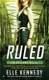 Ruled (Outlaws, #3) by Elle Kennedy