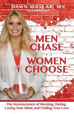 Men Chase, Women Choose by Dawn Maslar