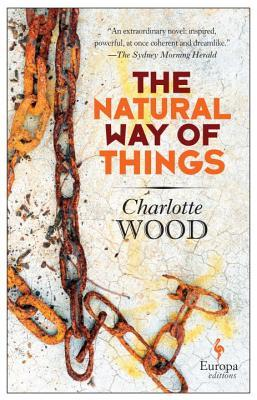 The Natural Way of Things by Charlotte Wood :: Outlandish Lit's Review