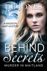 Behind Secrets, Murder in Maitland (Madison Hart Mystery, #4 )