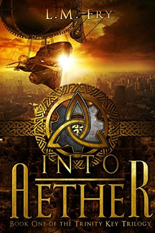 Into Aether (The Trinity Key, #1)