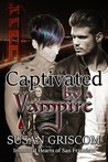 Captivated by a Vampire: Billionaire, Rock Stars, Vampires (Immortal Hearts of San Francisco Book 2)