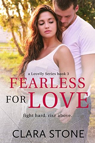 Fearless For Love (Lovelly Series Book 3) by Clara Stone