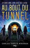 Au bout du tunnel by Carlos García Miranda