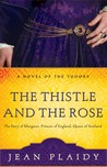 The Thistle and the Rose (Tudor Saga, #8)