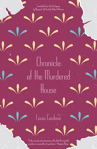 Chronicle of the Murdered House by Lúcio Cardoso