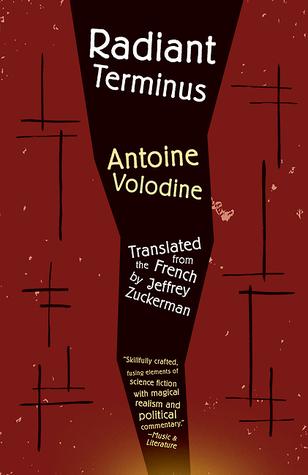 Radiant Terminus by Antoine Volodine