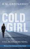 Cold Girl (BC Blues Crime, #1)