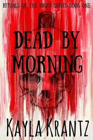 Dead by Morning (Rituals of the Night, #1)