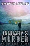 January's Murder by Andrew Lennon