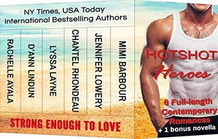 Hotshot Heroes Strong Enough to Love Action, Suspense, Hot Romance Boxed Set (Hotshot Romance Collection Book 1) by Mimi Barbour