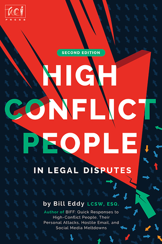 High Conflict People in Legal Disputes by Bill Eddy