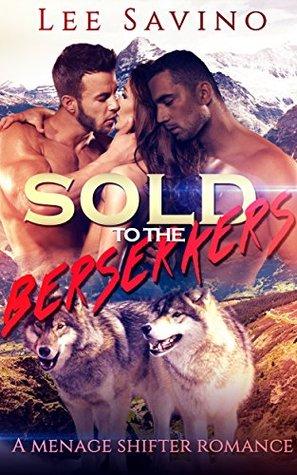 Sold to the Berserkers by Lee Savino