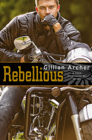 Rebellious (True Brothers MC, #2)