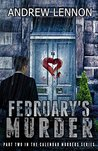 February's Murder by Andrew Lennon