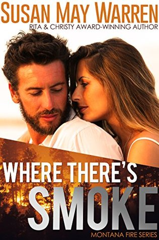 Where There's Smoke (Montana Fire, #1)