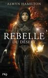 Rebelle du Désert by Alwyn Hamilton