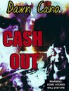 Cash Out by Dawn Cano