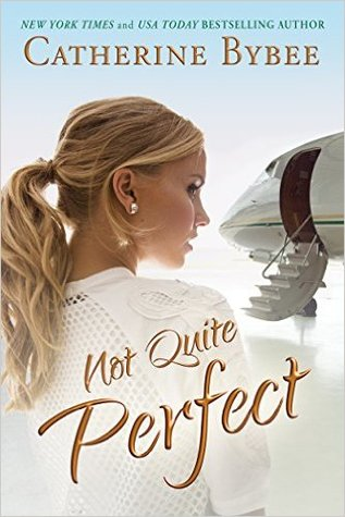 Not Quite Perfect (Not Quite Series, #5)