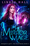 Mirror Mage (Dragon's Gift: The Huntress, #2) by Linsey Hall