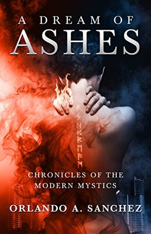 A Dream of Ashes (Chronicles of the Modern Mystics #1)