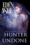 Hunter Undone (Hunters of Willow Creek #1)