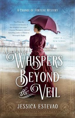 Whispers Beyond the Veil (A Change of Fortune Mystery #1)