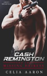 Cash Remington and the Missing Heiress (Sexy Dreadfuls, #1)