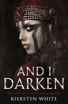 And I Darken (Conqueror's Saga, #1)