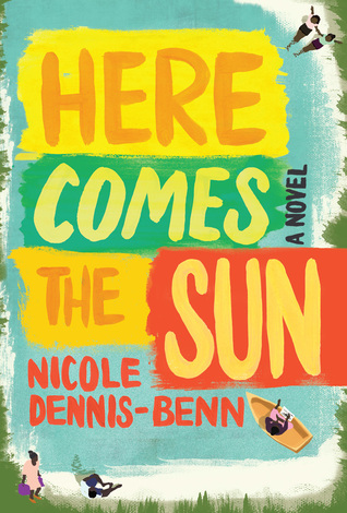 Here Comes the Sun - Nicole Y. Dennis-Benn