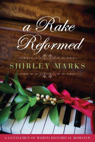 A Rake Reformed (Gentlemen of Worth, #6)