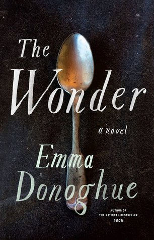 https://www.goodreads.com/book/show/28449257-the-wonder?ac=1&from_search=true