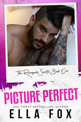 Picture Perfect (Renegade Saints, #1) by Ella Fox