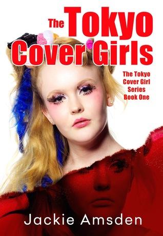 The Tokyo Cover Girls (The Tokyo Cover Girls #1)