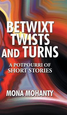 Betwixt Twists and Turns: A Potpourri of Short Stories