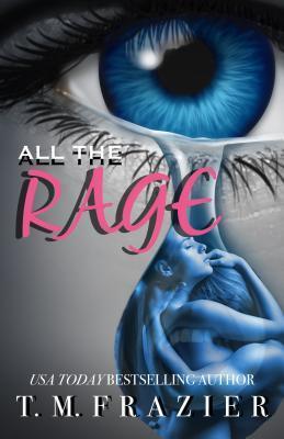 Resultado de imagen de All The Rage - T.M. Frazier.pdf