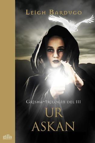 Ur askan (Grisha-trilogin, #3)