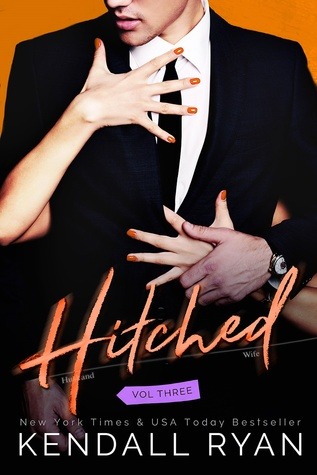 Review | Hitched: Volume Three (Imperfect Love #3) by Kendall Ryan
