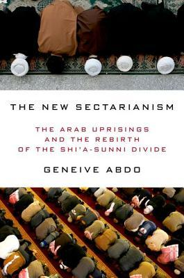 The New Sectarianism by Geneive Abdo