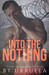 Into the Nothing by B.T. Urruela