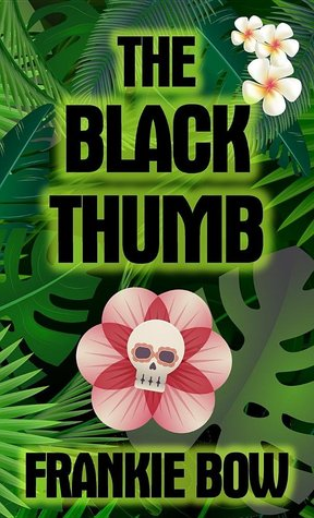 The Black Thumb by Frankie Bow