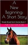 A New Beginning (Shade Break Farm Series, #1)