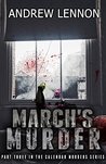 March's Murder by Andrew Lennon