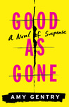 Good as Gone by Amy Gentry – #Review