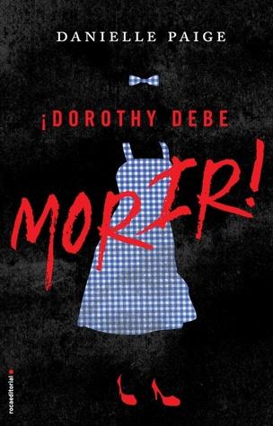 Dorothy debe morir (Dorothy debe morir, #1)