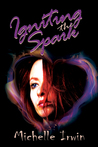 Igniting the Spark (Daughter of Fire, #4)