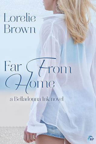 Book Review: Far From Home (Belladonna Ink #1) by Lorelie Brown