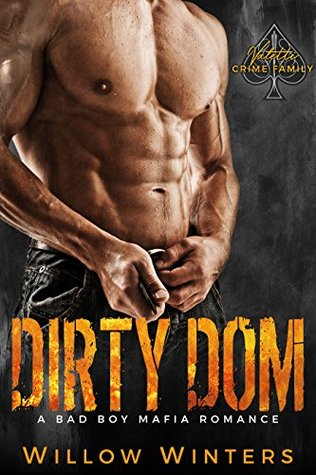 Dirty Dom (Valetti Crime Family #1) by Willow Winters