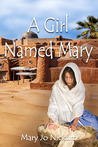A Girl Named Mary by Mary Jo Nickum
