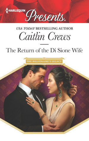 The Return of the Di Sione Wife by Caitlin Crews